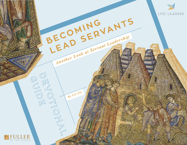 Life for Leaders Guide: Becoming Lead Servants, Another Look at Servant Leadership