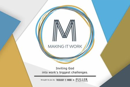 """Making It Work"" Podcast: Spiritual Practices for Everyday Work"