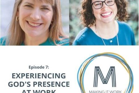 Episode 7: Experiencing God's Presence at Work