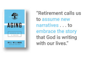 Story, Calling, and Church: A Review of Aging by Will Willimon
