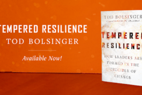 Tempered Resilience: How Leaders are Formed in the Crucible of Change