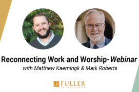 Webinar: Reconnecting Work and Worship