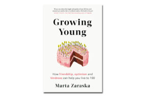 Do You Want to Live to 100? </br>A Review of Growing Young by Marta Zaraska