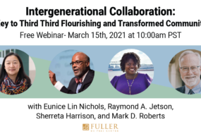 Webinar: Intergenerational Collaboration: <br/>A Key to Third Third Flourishing and Transformed Communities