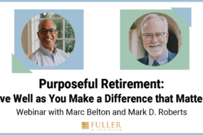 Webinar: Purposeful Retirement: <br/>Live Well as You Make a Difference that Matters