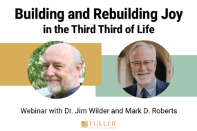 Webinar: Building and Rebuilding Joy <br/>in the Third Third of Life