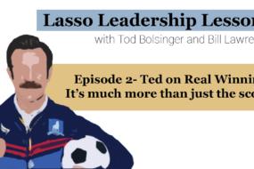 Lasso Leadership Lessons: #2