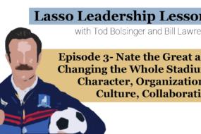 Lasso Leadership Lessons: #3